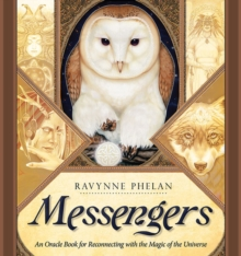Messengers : An Oracle Book for Reconnecting with the Magic of the Universe, Hardback Book