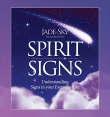 Spirit Signs : Understanding Signs in Your Everyday Life, Hardback Book