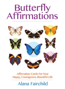 Butterfly Affirmations : Affirmation Cards for Your Happy, Courageous, Beautiful Life, Cards Book