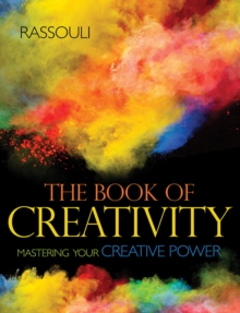 The Book of Creativity : Mastering Your Creative Power, Paperback Book