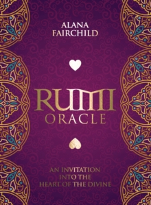 Rumi Oracle : An Invitation into the Heart of the Divine, Mixed media product Book