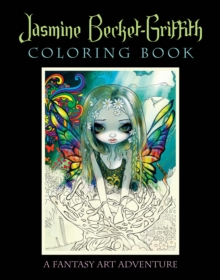 Jasmine Becket-Griffith Coloring Book : A Fantasy Art Adventure, Paperback / softback Book