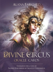 Divine Circus Oracle : Guidance for a Life of Sacred Subversion & Creative Confidence, Mixed media product Book