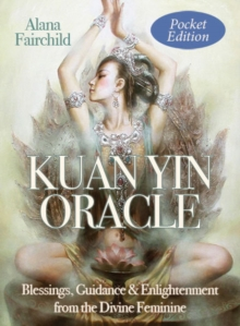 Kuan Yin Oracle - Pocket Edition : Blessings, Guidance & Enlightenment from the Divine Feminine, Cards Book