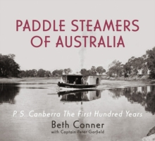 Paddle Steamers of Australia : P.S. Canberra - the First Hundred Years, Hardback Book