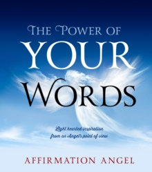 The Power of Your Words, Hardback Book