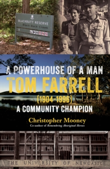 A Powerhouse of a Man : Tom Farrell (1904-1996) A Community Champion, Paperback Book