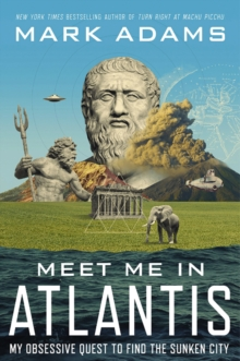 Meet Me In Atlantis : My Obsessive Quest To Find The Sunken City, Paperback / softback Book