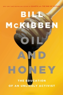 Oil and Honey : The Education of an Unlikely Activist, EPUB eBook