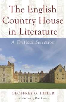 The English Country House in Literature : A Critical Selection, Hardback Book
