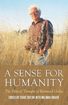 A Sense for Humanity : The Ethical Thought of Raimond Gaita, Paperback Book