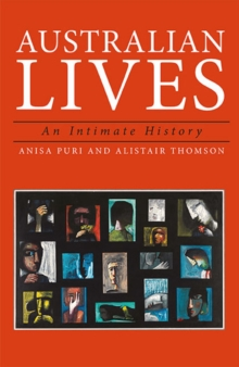 Australian Lives : An Intimate History, Paperback Book