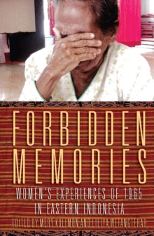 Forbidden Memories : Womens Experiences of 1965 in Eastern Indonesia, Paperback Book