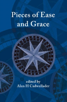 Pieces of Ease and Grace, Hardback Book