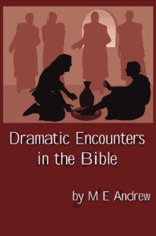Dramatic Encounters in the Bible, Paperback Book