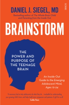 Brainstorm : the power and purpose of the teenage brain, Paperback / softback Book