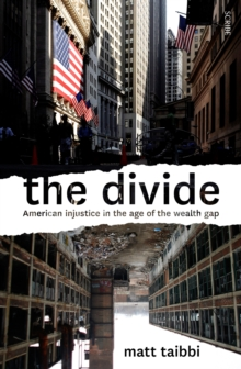 The Divide : American injustice in the age of the wealth gap, Paperback / softback Book