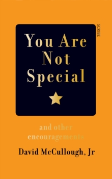 You are Not Special : And Other Encouragements, Hardback Book