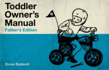 Toddler Owner's Manual : Father'S Edition, Paperback Book