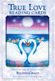 True Love Reading Cards : Attract and Create the Love You Desire, Mixed media product Book