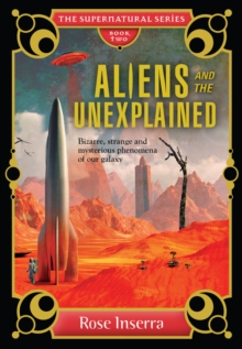 ALIENS & THE UNEXPLAINED THE SUPERNATURA, Hardback Book