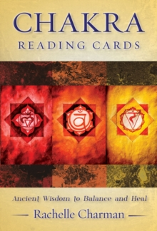 Chakra Reading Cards : Ancient Wisdom to Balance and Heal, Mixed media product Book