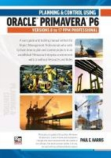 Planning and Control Using Oracle Primavera P6 Versions 8 to 17, Spiral bound Book