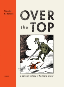 Over the Top : A Cartoon History of Australia at War, Hardback Book