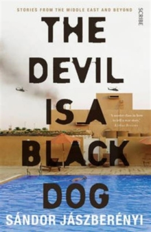 The Devil Is a Black Dog : stories from the Middle East and beyond, Paperback / softback Book