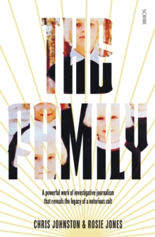 The Family : The Shocking True Story of a Notorious Cult, Paperback Book