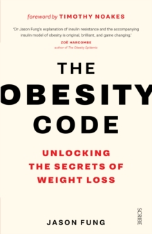 The Obesity Code : unlocking the secrets of weight loss, Paperback Book