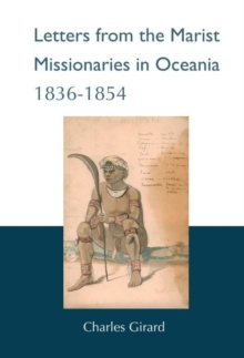 Letters from the Marist Missionaries in Oceania 1836-1854, Hardback Book