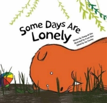 Some Days are Lonely : Loneliness, Paperback / softback Book