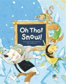 Oh, That Snow! : Work Responsibility, Paperback Book