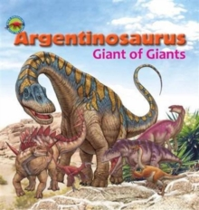 Argentinosaurus, Giant of Giants, Paperback / softback Book
