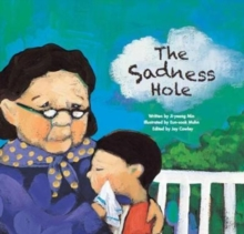 The Sadness Hole : Coping with Loss, Paperback / softback Book