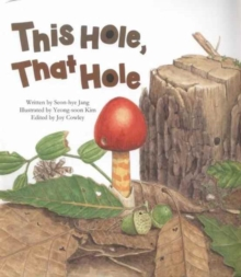 This Hole, That Hole : Different holes found in nature, Paperback / softback Book