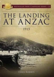 Landing at ANZAC : 1915, Paperback Book