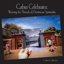 Cabra Celebrates : Weaving the Threads of Dominican Spirituality, Hardback Book