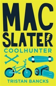 Mac Slater Coolhunter 1 : The Rules of Cool, Paperback Book