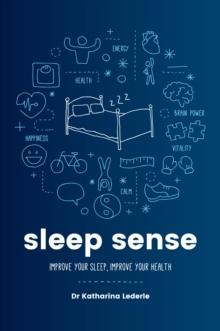 Sleep Sense : Improve your sleep, improve your health, Paperback / softback Book