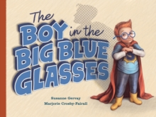 The Boy in the Big Blue Glasses, Hardback Book