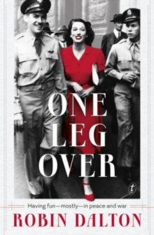 One Leg Over : Having Fun - Mostly - In Peace and War, Paperback / softback Book