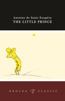 The Little Prince : Brolga Classic, Paperback Book