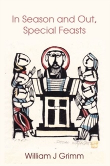 In Season and Out, Special Feasts : Special Feasts, Hardback Book