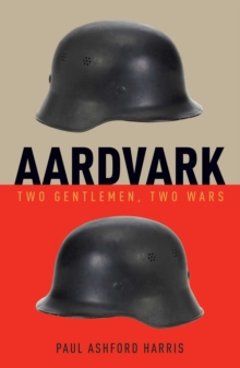 Aardvark: Two Gentlemen, Two Wars, EPUB eBook