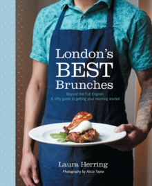 London's Best Brunches: Beyond the Full English, Paperback Book