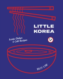 Little Korea : Home food from the streets and kitchens, Hardback Book