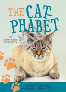 Cat-phabet: A guide to our furry overlords from A to Z, Hardback Book