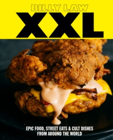 XXL : Epic food, street eats & cult classics from around the world, Hardback Book